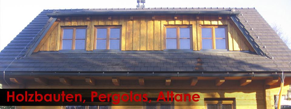 Holzbauten, Pergolas, Altane